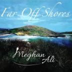 Far Off Shores – Meghan Ali